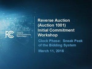 Reverse Auction Auction 1001 Initial Commitment Workshop Clock
