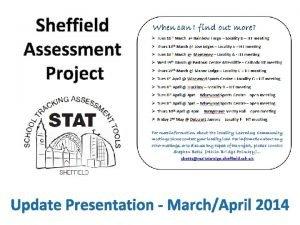 Sheffield Assessment Project Update Presentation MarchApril 2014 Sheffield