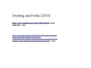 Dryberg and Fortin 2010 https www youtube comwatch