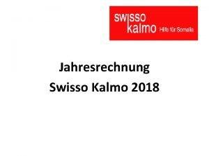 Jahresrechnung Swisso Kalmo 2018 Erfolgsrechnung 2018 1 Jahr