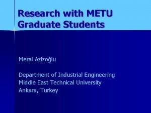 Research with METU Graduate Students Meral Azizolu Department
