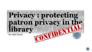 Privacy protecting patron privacy in the library By
