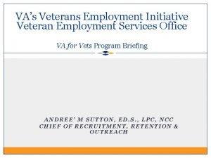VAs Veterans Employment Initiative Veteran Employment Services Office