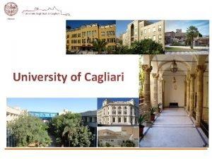University of Cagliari Established in 1620 University campuses