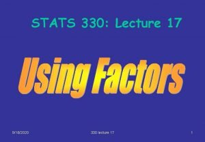 STATS 330 Lecture 17 9182020 330 lecture 17