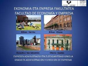 EKONOMIA ETA ENPRESA FAKULTATEA FACULTAD DE ECONOMA Y
