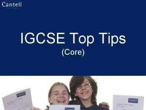 IGCSE Top Tips Core Exam Overview Time 1