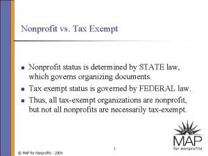 Nonprofit vs Tax Exempt n n n Nonprofit