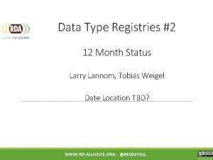 Data Type Registries 2 12 Month Status Larry