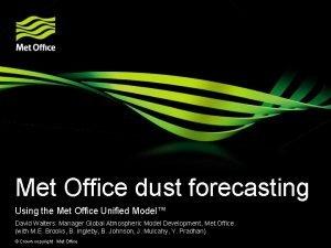 Met Office dust forecasting Using the Met Office