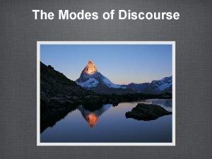 The Modes of Discourse Modes of Discourse written
