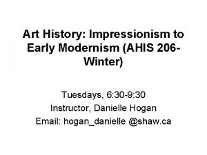 Art History Impressionism to Early Modernism AHIS 206