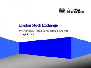 London Stock Exchange International Financial Reporting Standards 12