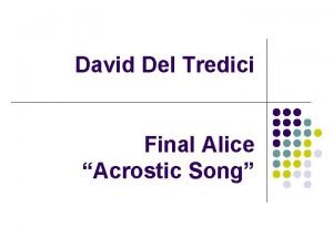 David Del Tredici Final Alice Acrostic Song About
