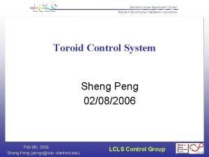 Toroid Control System Sheng Peng 02082006 Feb 8