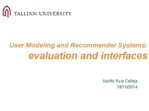 User Modeling and Recommender Systems evaluation and interfaces
