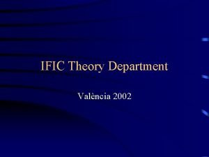 IFIC Theory Department Valncia 2002 Spanish MCy T