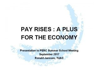 PAY RISES A PLUS FOR THE ECONOMY Presentation