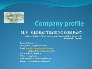 Company profile MS GLOBAL TRADING COMPANY Address H