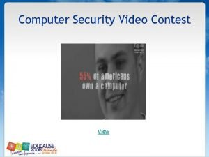 Computer Security Video Contest View Computer Security Student
