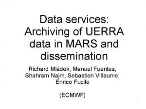 Data services Archiving of UERRA data in MARS