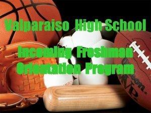 Valparaiso High School Incoming Freshman Orientation Program Office