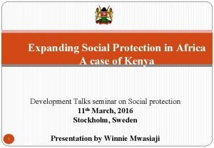 Expanding Social Protection in Africa A case of