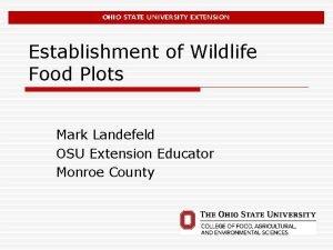 Establishment of Wildlife Food Plots Mark Landefeld OSU