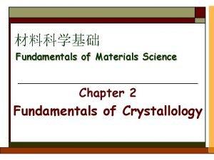 Fundamentals of Materials Science Chapter 2 Fundamentals of
