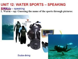 UNIT 12 WATER SPORTS SPEAKING I Before speaking