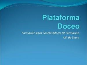 Plataforma Doceo Formacin para Coordinadores de Formacin UFI
