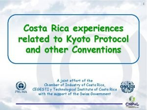 1 Costa Rica experiences related to Kyoto Protocol
