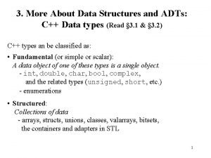 3 More About Data Structures and ADTs C