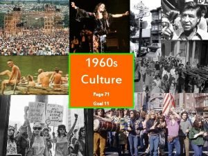 1960 s Culture Page 71 Goal 11 Counterculture