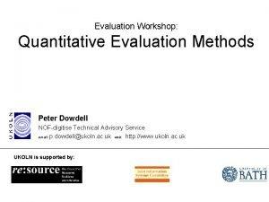 Evaluation Workshop Quantitative Evaluation Methods Peter Dowdell NOFdigitise