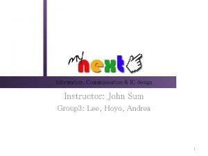 Information Communication IC design Instructor John Sum Group