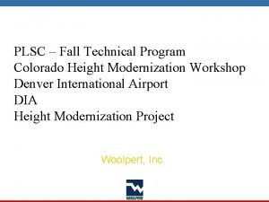 PLSC Fall Technical Program Colorado Height Modernization Workshop