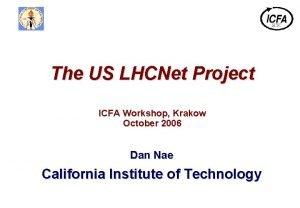 The US LHCNet Project ICFA Workshop Krakow October