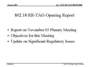 January 2004 doc IEEE 802 18 04 0000
