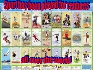Different kinds of sports There are lots of