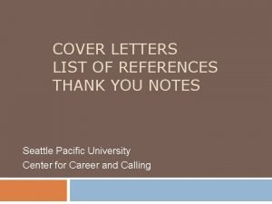 COVER LETTERS LIST OF REFERENCES THANK YOU NOTES
