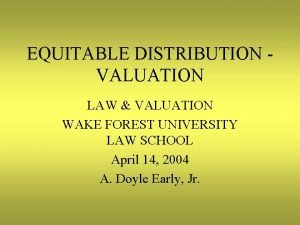 EQUITABLE DISTRIBUTION VALUATION LAW VALUATION WAKE FOREST UNIVERSITY