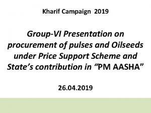 Kharif Campaign 2019 GroupVI Presentation on procurement of