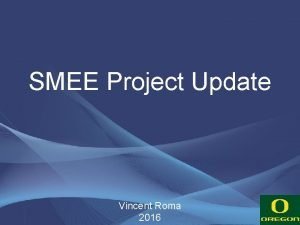 SMEE Project Update Vincent Roma 2016 PSL Periscope