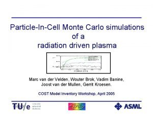 ParticleInCell Monte Carlo simulations of a radiation driven