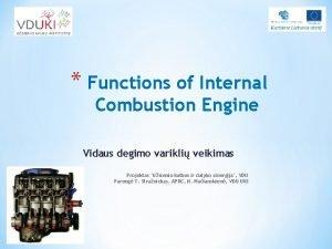 Functions of Internal Combustion Engine Vidaus degimo varikli