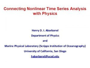 Connecting Nonlinear Time Series Analysis with Physics Henry