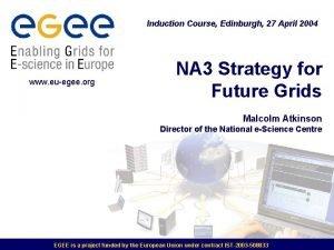 Induction Course Edinburgh 27 April 2004 www euegee