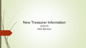 New Treasurer Information 32916 Kelli Benson Treasurer Duties