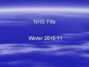 NHS Fife Winter 2010 11 Preparation Winter plans